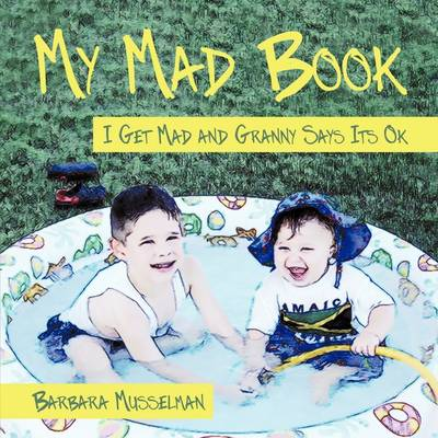 My Mad Book: I Get Mad and Granny Says It's Ok