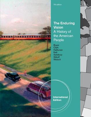 The Enduring Vision: A History of the American People, International Edition