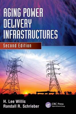 Aging Power Delivery Infrastructures, Second Edition