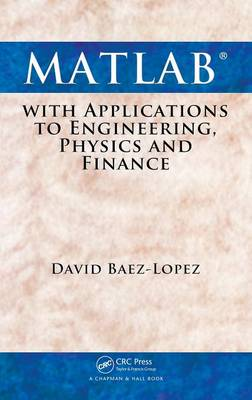 MATLAB with Applications to Engineering, Physics and Finance