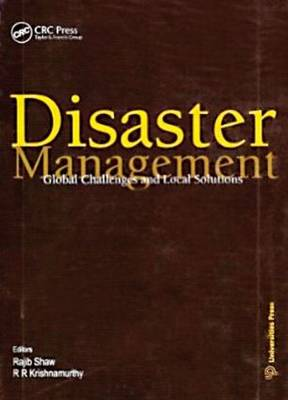 Disaster Management: Global Problems and Local Solutions