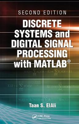 Discrete Systems and Digital Signal Processing with MATLAB, Second Edition