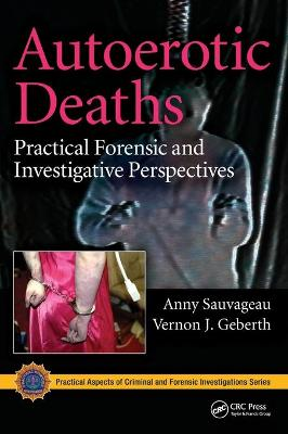 Autoerotic Deaths: Practical Forensic and Investigative Perspectives