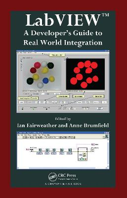 LabVIEW: A Developer's Guide to Real World Integration