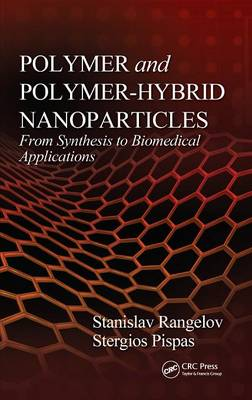 Polymer and Polymer-Hybrid Nanoparticles: From Synthesis to Biomedical Applications