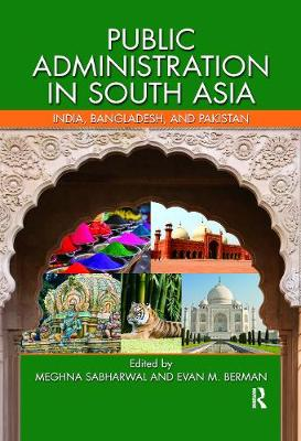 Public Administration in South Asia: India, Bangladesh, and Pakistan