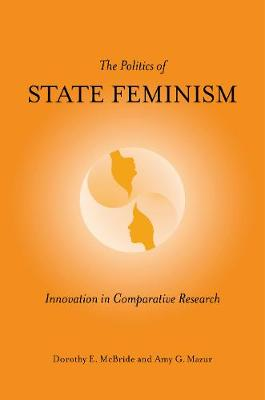 The Politics of State Feminism: Innovation in Comparative Research