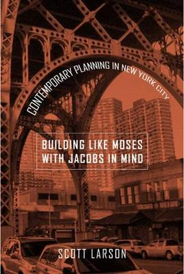 """Building Like Moses with Jacobs in Mind"": Contemporary Planning in New York City"