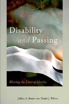 Disability and Passing: Blurring the Lines of Identity