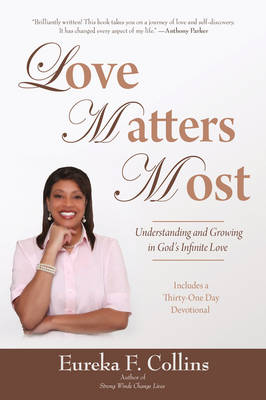 Love Matters Most: Understanding and Growing in God's Infinite Love