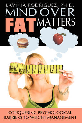Mind Over Fat Matters: Conquering Psychological Barriers to Weight Management