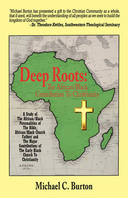 Deep Roots: The African/Black Contribution to Christianity