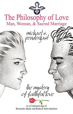 The Philosophy of Love: Man, Woman, and Sacred Marriage