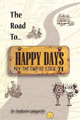 The Road to Happy Days: A Memoir of Life on the Road as an Antique Toy Dealer