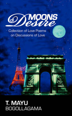 Moons of Desire: Collection of Love Poems on Discussions of Love