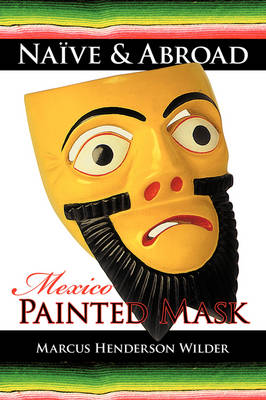 Naive & Abroad : Mexico: Painted Mask
