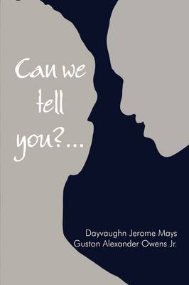 Can We Tell You ?...