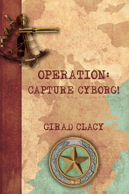 Operation: Capture Cyborg!
