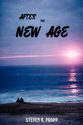 After the New Age: A Novel about Alternative Spiritualities