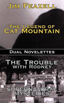 The Legend of Cat Mountain/Trouble with Rodney: Dual Novelletes