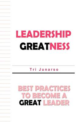 Leadership Greatness: Best Practices to Become a Great Leader