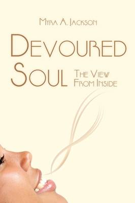 Devoured Soul: The View from Inside