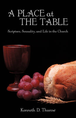 A Place at the Table: Scripture, Sexuality, and Life in the Church