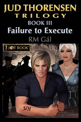 Jud Thorensen Trilogy; Book III: Failure to Execute