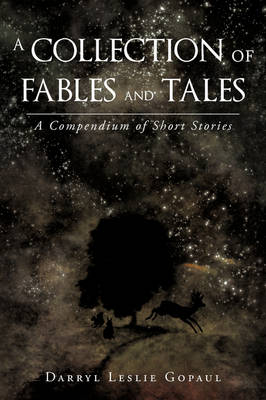A Collection of Fables and Tales: A Compendium of Short Stories