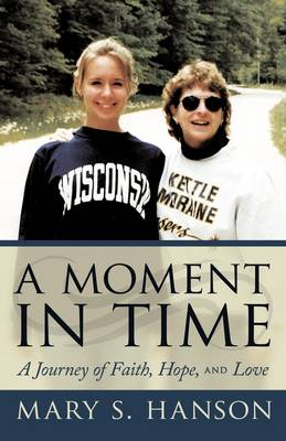 A Moment in Time: A Journey of Faith, Hope, and Love