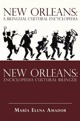 New Orleans: A Bilingual Cultural Encyclopedia: New Orleans: Enciclopedia Cultural Bilingue