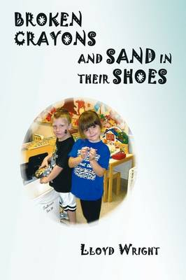 Broken Crayons and Sand in Their Shoes