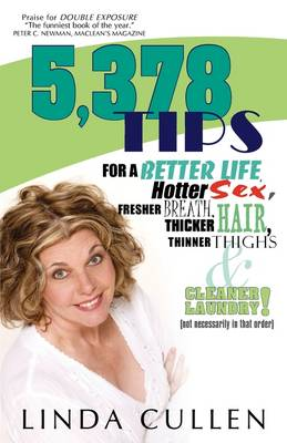 5,378 Tips for a Better Life, Hotter Sex, Fresher Breath, Thicker Hair, Thinner Thighs and Cleaner Laundry! (Not Necessarily in That Order)