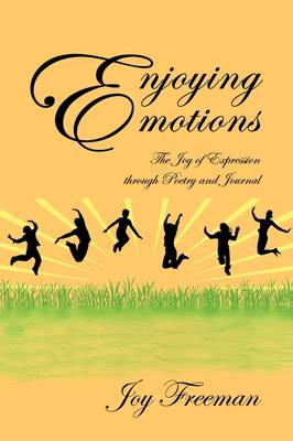 Enjoying Emotions: The Joy of Expression Through Poetry and Journal