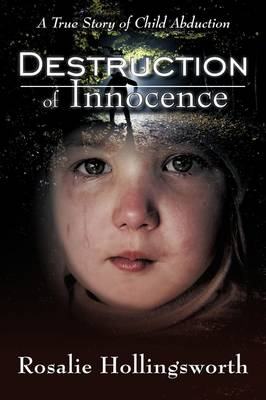 Destruction of Innocence: A True Story of Child Abduction