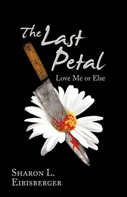 The Last Petal: Love Me or Else