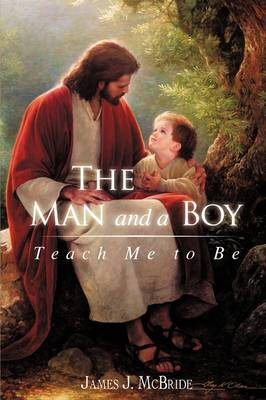 The Man and a Boy: Teach Me to Be