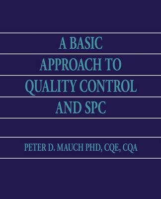 A Basic Approach to Quality Control and Spc