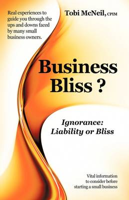 Business Bliss?: Ignorance: Liability or Bliss