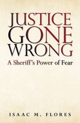 Justice Gone Wrong: A Sheriff's Power of Fear