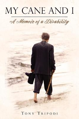My Cane and I: A Memoir of a Disability