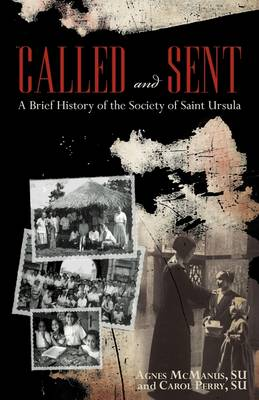 Called and Sent: A Brief History of the Society of Saint Ursula