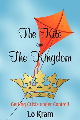 The Kite and the Kingdom: Getting Crisis Under Control!