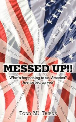 Messed Up!!: What's Happening to Us, America? Are We Fed Up Yet?