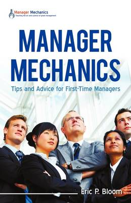 Manager Mechanics: Tips and Advice for First-Time Managers