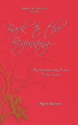 Back to the Beginning...: Remembering Your First Love