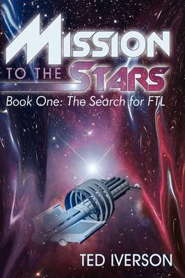 Mission to the Stars: Book One: The Search for Ftl