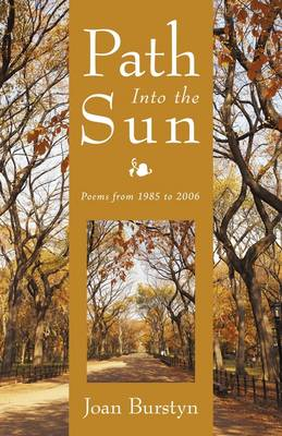 Path Into the Sun: Poems from 1985 to 2006