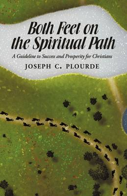 Both Feet on the Spiritual Path: A Guideline to Success and Prosperity for Christians