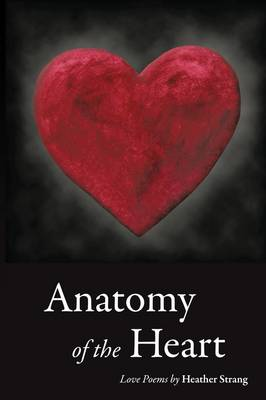 Anatomy of the Heart: Love Poems